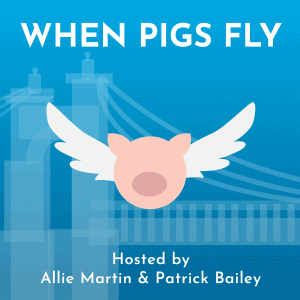 When Pigs Fly Podcast